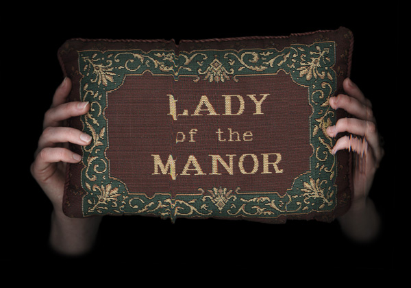 Lady of the manor,